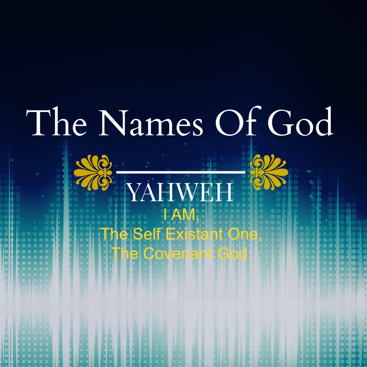 Names Of God- YAHWEH | Six Measures Of Barley