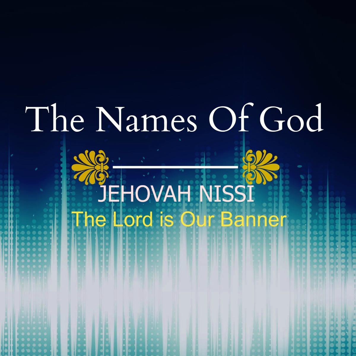 Names of god jehovah nissi six measures of barley for Jehovah nissi